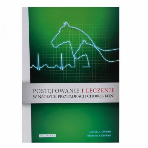 Postępowanie i leczenie w nagłych przypadkach chorób koni