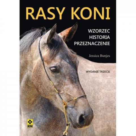 Rasy koni - Bunjes wyd.III