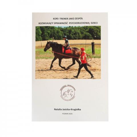 Koń i trener jako zespół rozwijający sprawność psychoruchową dzieci