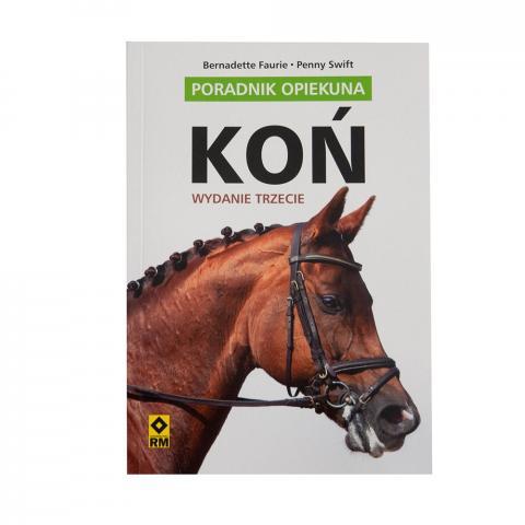 Koń - poradnik opiekuna - wydanie trzecie
