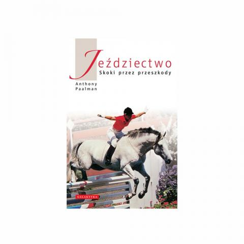 Jeździectwo - skoki przez przeszkody - Paalman - nowe wydanie