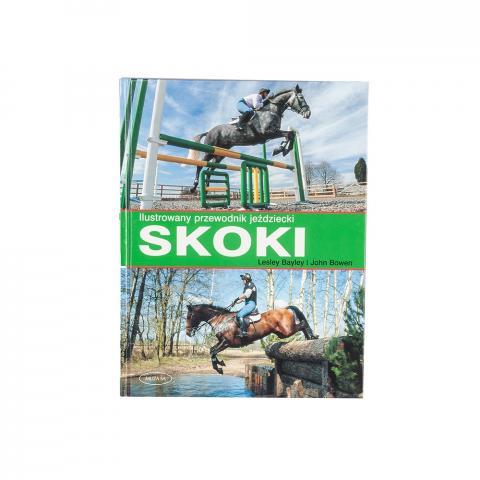 Skoki - ilustrowany przewodnik jeździecki