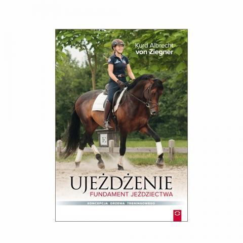 Ujeżdżenie - fundament jeździectwa